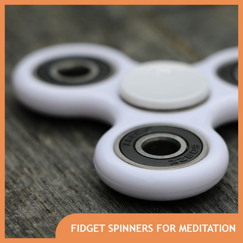 Fidget Spinners for Meditation